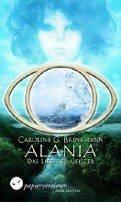 Caroline G. Brinkmann: Alania - Das Lied der Geister
