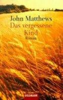 John Matthews: Das vergessene Kind