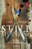 Chevy Stevens: Still Missing - Kein Entkommen