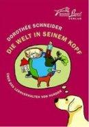 Dorothée Schneider: Die Welt in seinem Kopf