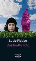 Lucie Flebbe (Klassen): Das fünfte Foto
