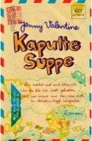 Jenny Valentine: Kaputte Suppe