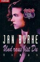 Jan Burke: Und raus bist Du