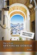 Maria Braig: Spanische Dörfer - Wege zur Freiheit