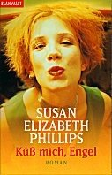 Susan Elizabeth Phillips: Küss mich, Engel