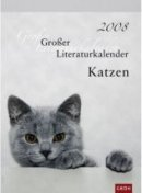 Groh Verlag (Hg.): Großer Literaturkalender Katzen 2008