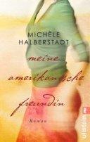 Michèle Halberstadt: Meine amerikanische Freundin