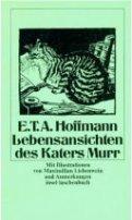 Ernst Theodor Amadeus Hoffmann: Lebensansichten des Katers Murr