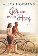 Alexa Hofmann: Geh aus, mein Herz