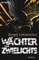 Sergej Lukianenko: Wächter des Zwielichts