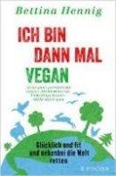 Bettina Henning: Ich bin dann mal vegan