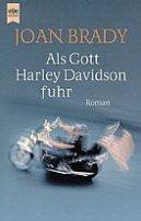 Joan Brady: Als Gott Harley Davidson fuhr