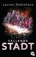 Lauren DeStefano: Fallende Stadt