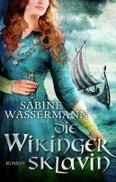 Sabine Wassermann: Die Wikingersklavin