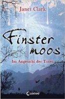 Janet Clark: Fintersmoos - Im Angesicht der Toten