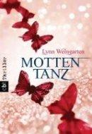 Lynn Weingarten: Mottentanz