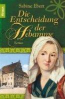 Sabine Ebert: Die Entscheidung der Hebamme