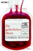 Charlie Huston: Ein gefährlicher Mann