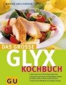Marion Grillparzer: Das große GLYX-Kochbuch