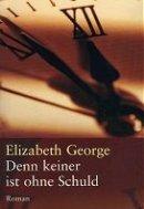 Elizabeth George: Denn keiner ist ohne Schuld