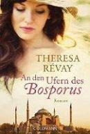 Theresa Révay: An den Ufern des Bosporus