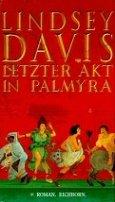 Lindsey Davis: Letzter Akt in Palmyra