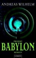 Andreas Wilhelm: Projekt: Babylon