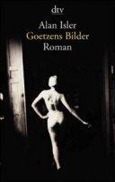 Alan Isler: Goetzens Bilder