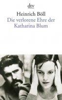 Heinrich Böll: Die verlorene Ehre der Katharina Blum