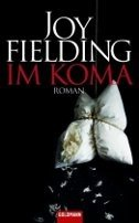 Joy Fielding: Im Koma