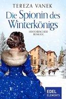 Tereza Vanek: Die Spionin des Winterkönigs