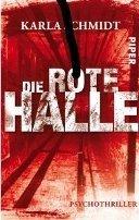 Karla Schmidt: Die rote Halle