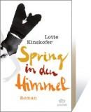 Lotte Kinskofer: Spring in den Himmel