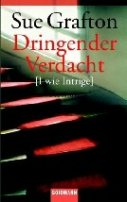 Sue Grafton: Dringender Verdacht [I wie Intrige]