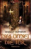 Markolf Hoffmann: Ines öffnet die Tür