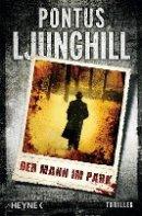 Pontus Ljunghill: Der Mann im Park