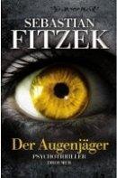 Sebastian Fitzek: Der Augenjäger
