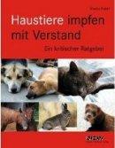 Monika Peichl: Haustiere impfen mit Verstand