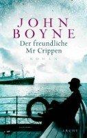 John Boyne: Der freundliche Mr. Crippen