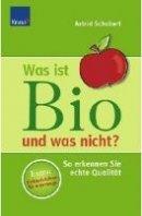 Astrid Schobert: Was ist Bio und was nicht?
