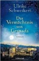 Ulrike Schweikert: Das Vermächtnis von Granada