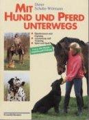 Dieter Schulte-Wörmann: Mit Hund und Pferd unterwegs