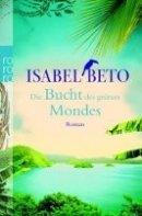 Isabel Beto: Die Bucht des grünen Mondes