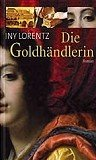 Iny Lorentz: Die Goldhändlerin
