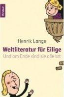 Henrik Lange: Weltliteratur für Eilige