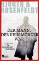 Michael Hjorth, Hans Rosenfeldt: Der Mann, der kein Mörder war