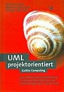 Henriette Baumann, Philippe Baumann, Patrick Grässle: UML projektorientiert