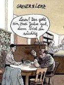 Achim Greser, Heribert Lenz: Lesen? Das geht ein, zwei Jahre gut, dann bist du süchtig