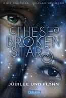 Amie Kaufman, Meagan Spooner: These Broken Stars. Jubilee und Flynn