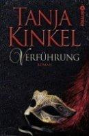 Tanja Kinkel: Verführung